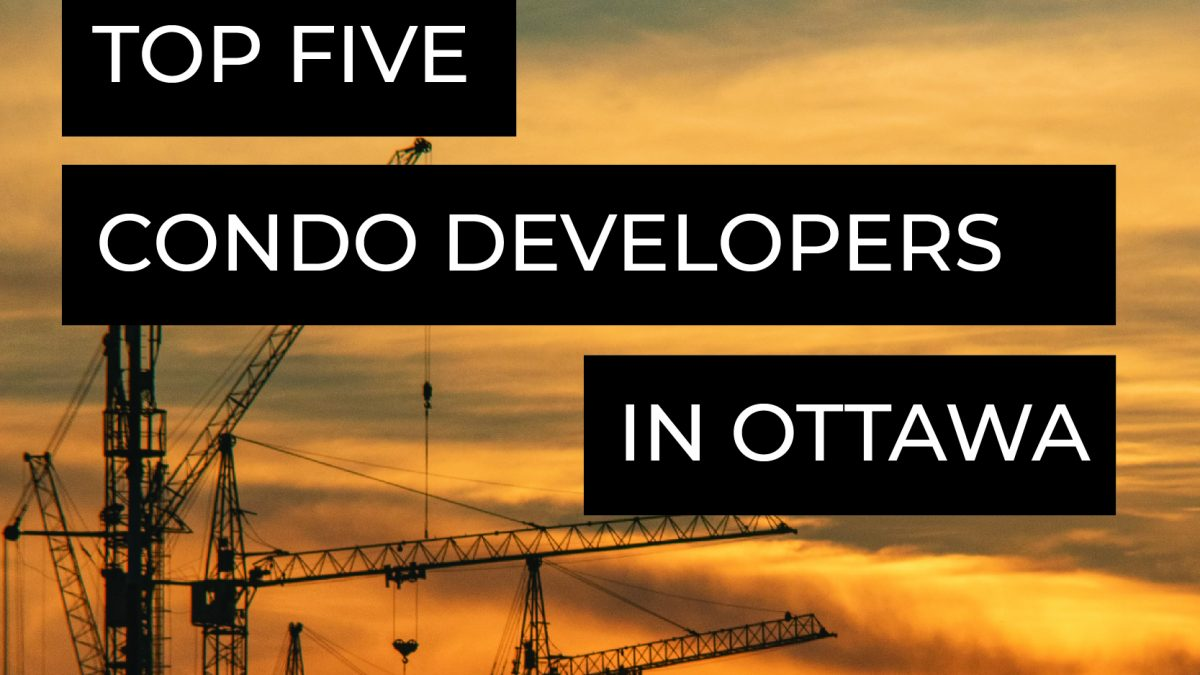 Top 5 Condo Developers in Ottawa